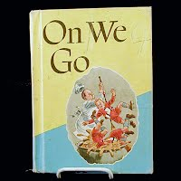 Vintage Book, On We Go, School Reading Book, 1963