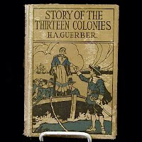 Antique Book, The Story of Thirteen Colonies, 1898