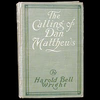 Antique Book, The Calling of Dan Matthews, Harold Bell Wright, 1909