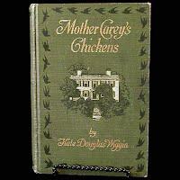 Antique Book 1911, Mother Carey's Chickens, Kate Douglas Wiggin