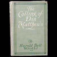 Antique Book, The Calling of Dan Matthews, Harold Bell Wright, 1909