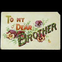 1908 Embossed Antique Postcard, To My Dear Brother