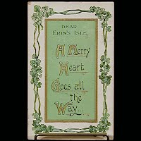 Antique Postcard, St Patrick's Day, Dear Erin's Isle A Merry Heart Goes All The Way