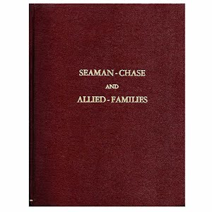Seaman Chase and Allied Families Genealogy