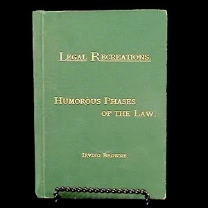 1882 Book Legal Recreations Humorous Phases of the Law