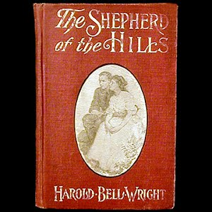 1907 Shepherd of the Hills Book, Harold Bell Wright