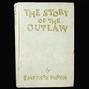 1905 The Story of the Outlaw Book, Emerson Hough