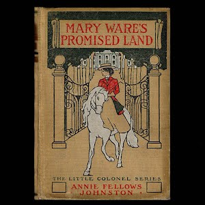 1912 Mary Wares Promised Land, Annie Fellows Johnston