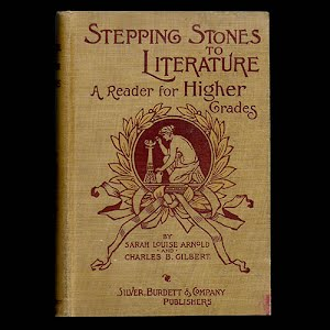 1898 Stepping Stones to Literature A Reader for Higher Grades