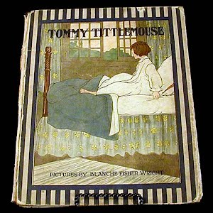 Antique 1916 Tommy Tittlemouse Children Book, Blanche Fisher Wright