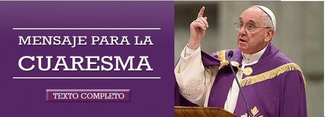 http://w2.vatican.va/content/francesco/es/messages/lent/documents/papa-francesco_20151004_messaggio-quaresima2016.html