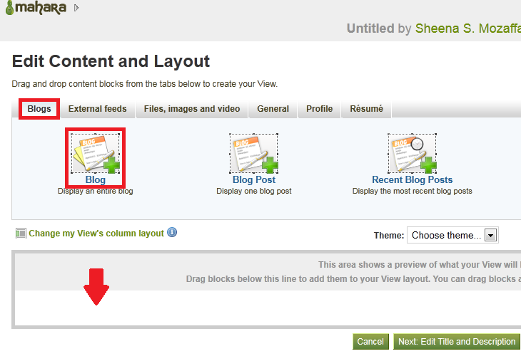 To add a widet to your View layout, drag it  below the line displayed. For example, Blog.