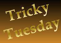Tricky Tuesday