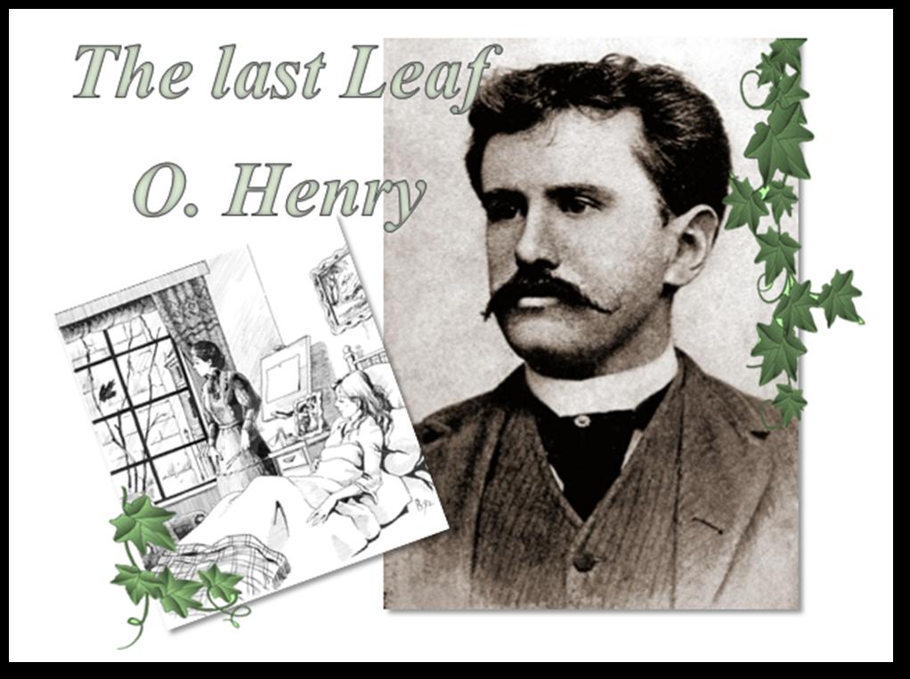 The Last Leaf -O. Henr...O Henry's Life