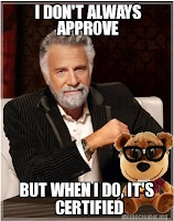 """Man with Goldy: """"I don't always approve, but when I do, it's certified"""""""