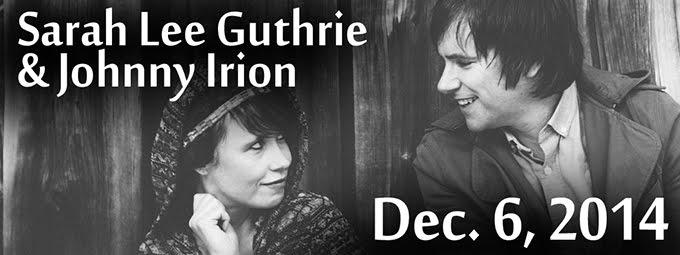 Dec. 6 — Sarah Lee Guthrie & Johnny Irion