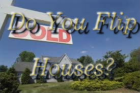 Do You Flip Houses?