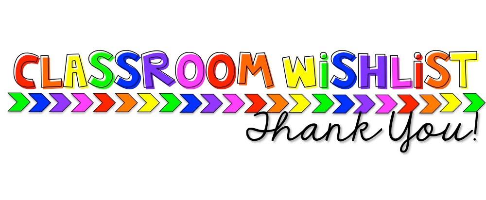 Classroom Wishlist - Mrs. Ihmeidan's Class