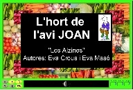 http://clic.xtec.cat/db/jclicApplet.jsp?project=http://clic.xtec.cat/projects/lhort/jclic/lhort.jclic.zip&lang=ca&title=L'hort+de+l'avi+Joan