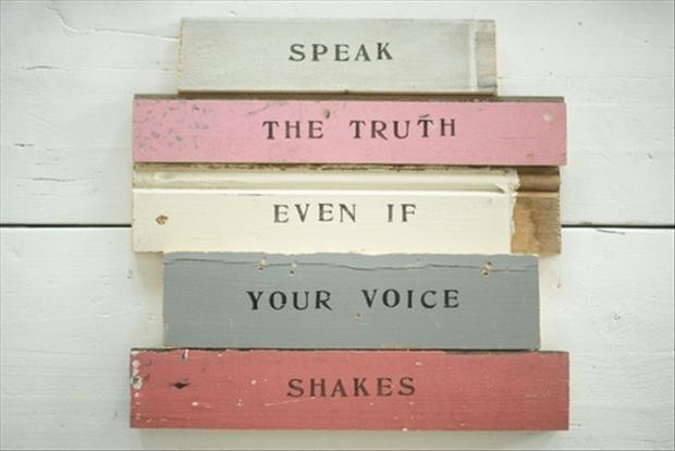 Sometimes The Truth Hurts And Sometimes If Feels Real Good Truth