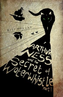 Arthur Ness and the Secret of Waterwhistle - Part 1