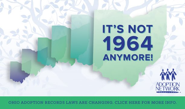 http://adoptionnetwork.org/birth-record-access-for-ohio-adoptees.aspxNot1964Anymore_ForWeb.jpg
