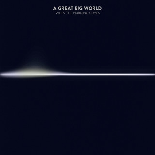 A Great Big World – When the Morning Comes zip Download
