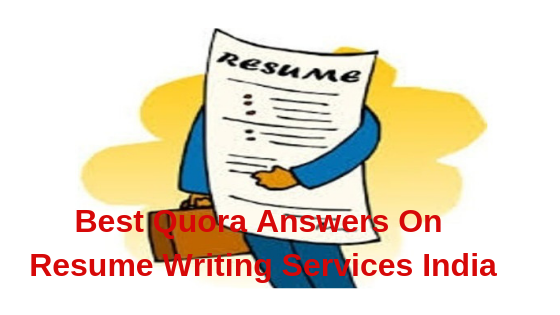 Best Quora Answers On Resume Writing Services India