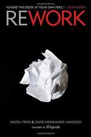 Book cover for ReWork: Change the Way You Work Forever by David Heinemeier Hansson, Jason Fried