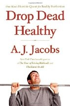 Book cover for Drop Dead Healthy by A. J. Jacobs