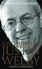 Book cover for Archbishop Justin Welby: The Road to Canterbury by Andrew Atherstone
