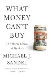 Book cover for What Money Can't Buy by Michael J. Sandel
