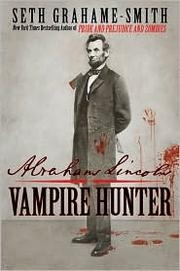 Book cover for Abraham Lincoln: Vampire Hunter by Seth Grahame-Smith