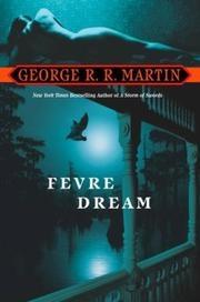 Book cover for Fevre Dream by George R. R. Martin