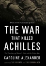 Book cover for The War That Killed Achilles by Caroline Alexander
