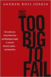 Book cover for Too Big to Fail by Andrew Ross Sorkin
