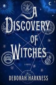 Book cover for A Discovery of Witches by Deborah E. Harkness