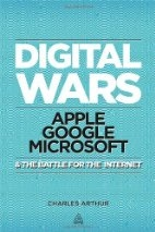 Book cover for Digital wars : Apple, Google, Microsoft and the battle for the Internet by Charles Arthur