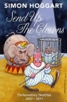 Book cover for Send Up the Clowns: Parliamentary Sketches 2007-11 by Simon Hoggart