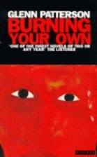 Book cover for Burning Your Own by Glenn Patterson