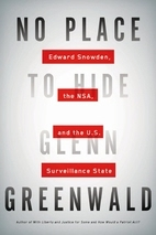 Book cover for No Place to Hide: Edward Snowden, the NSA, and the U.S. Surveillance State by Glenn Greenwald