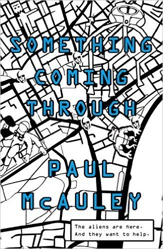 Book cover for Something Coming Through by Paul McAuley