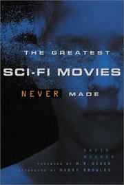 Book cover for The Greatest Sci-Fi Movies Never Made by David Hughes