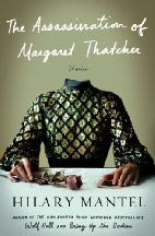 Book cover for The Assassination of Margaret Thatcher by Hilary Mantel