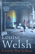 Book cover for A Lovely Way to Burn by Louise Welsh