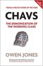 Book cover for Chavs: The Demonization of the Working Class by Owen Jones