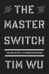Book cover for The Master Switch by Tim Wu