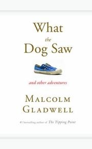 Book cover for What the Dog Saw by Malcolm Gladwell