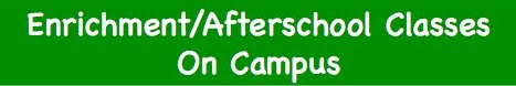 Enrichment/Afterschool Classes On Campus