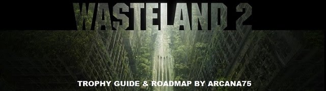 Wasteland 2 Trophy Guide Roadmap Playstationtrophies Org